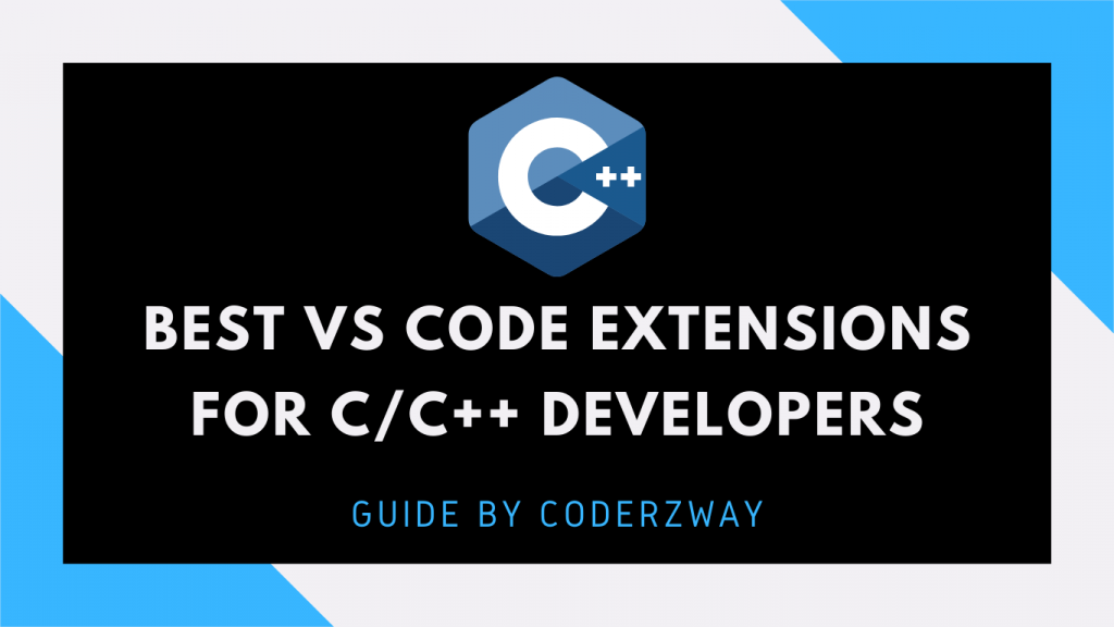 Best vs code extensions for c and c++ developers