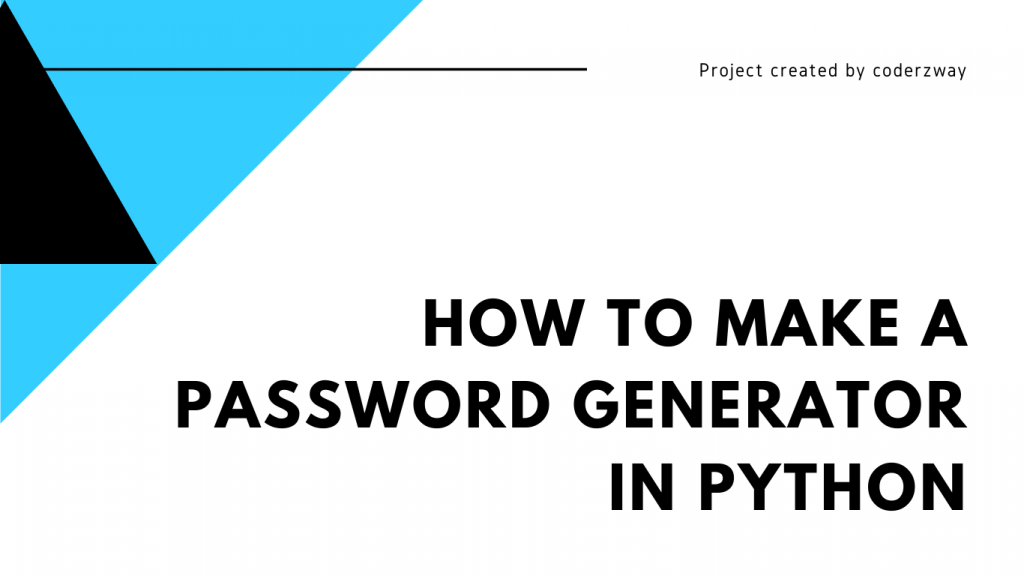 How to make password generator in python