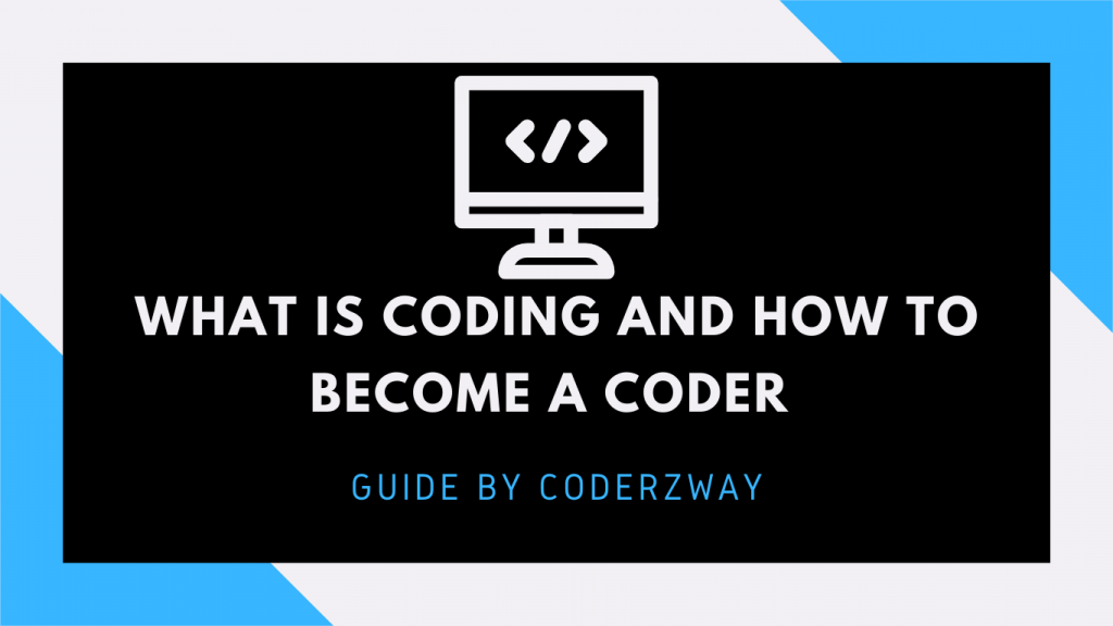 What is coding and how to become a coder