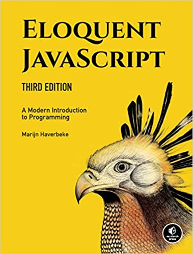 Eloquent JavaScript: A Modern Introduction to Programming by Marijn Haverbeke