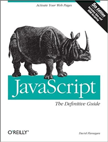 Javascript: The Definitive Guide, 5th edition by David Flanagan