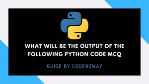 What will be the output of the following python code
