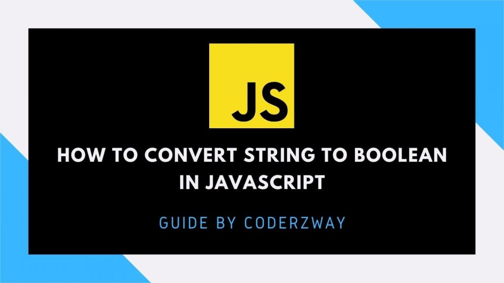 How to convert string to boolean in javascript