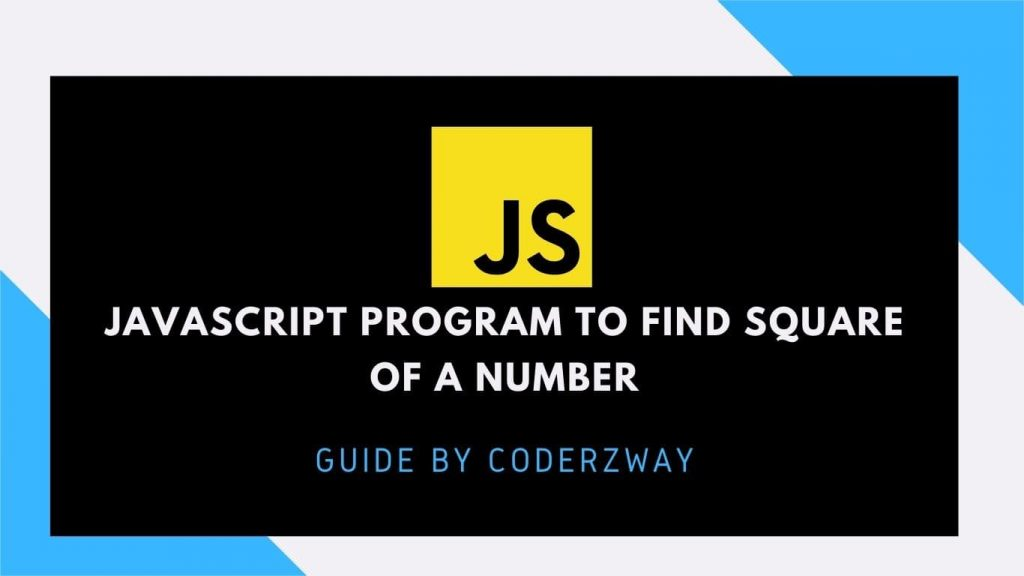 javascript program to find square of a number