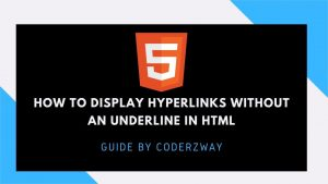 How to display hyperlinks without an underline in HTML