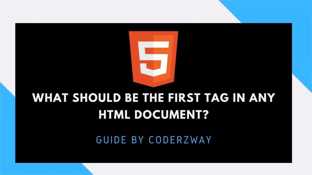 What should be the first tag in any HTML document?